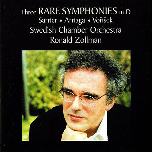 Play & Download Sarrier - Arriaga - Vořišek: 3 Rare Symphonies in D by Swedish Chamber Orchestra | Napster