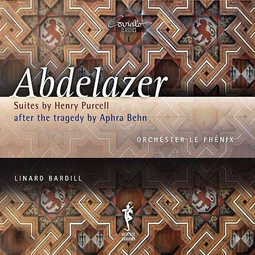 Play & Download Abdelazer: Suites by Henry Purcell after the Tragedy by Aphra Behn by John Holloway | Napster