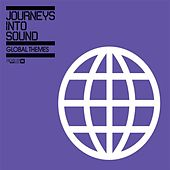 Play & Download Journey Into Sound Global Themes by Various Artists | Napster