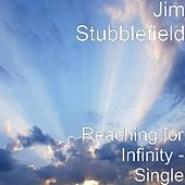 Play & Download Reaching for Infinity - Single by Jim Stubblefield | Napster