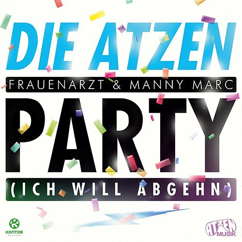 Play & Download Party (Ich will abgehn) by Die Atzen | Napster
