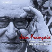 Francaix: Quintets - Quartet - Divertissement by Bergen Wind Quintet