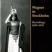 Play & Download Wagner in Stockholm: Recordings 1899-1970 by Various Artists | Napster