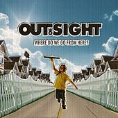 Play & Download Where Do We Go from Here? by Out Of Sight | Napster
