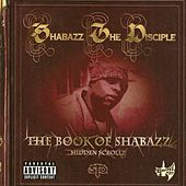 Play & Download The Book of Shabazz (Hidden Scrollz) by Shabazz the Disciple | Napster