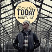 Play & Download There Is Only Today by Muneshine | Napster