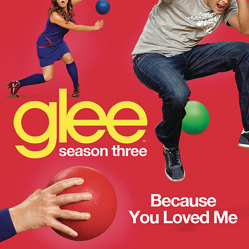 Play & Download Because You Loved Me (Glee Cast Version) by Glee Cast | Napster