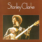 Play & Download Stanley Clarke by Stanley Clarke | Napster