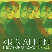 Play & Download The Vision Of Love by Kris Allen | Napster