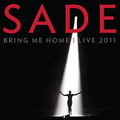 Play & Download Bring Me Home - Live 2011 by Sade | Napster