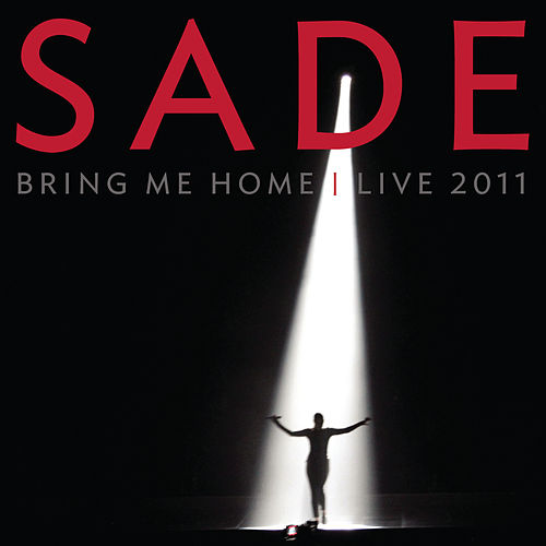 Bring Me Home - Live 2011 by Sade