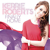 Finally Home by Kerrie Roberts