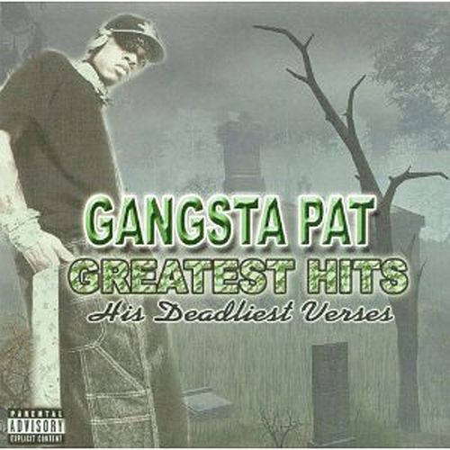 Play & Download Greatest Hits: His Deadliest Verses by Gangsta Pat | Napster