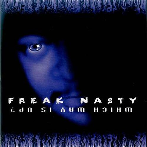 Play & Download Which Way is Up? by Freak Nasty | Napster