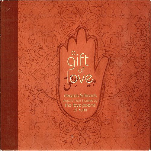 Play & Download A Gift of Love - Music Inspired by the Love Poems of Rumi - Special Edition by Various Artists | Napster