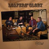 Play & Download Loafer's Glory by Loafer's Glory | Napster