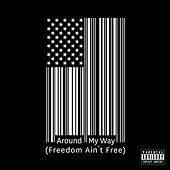 Play & Download Around My Way [Freedom Ain't Free] by Lupe Fiasco | Napster