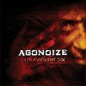 Play & Download Ultraviolent Six by Agonoize | Napster