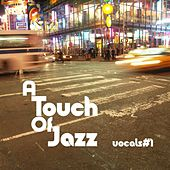 Play & Download A Touch Of Jazz - Vocals #1 by Various Artists | Napster
