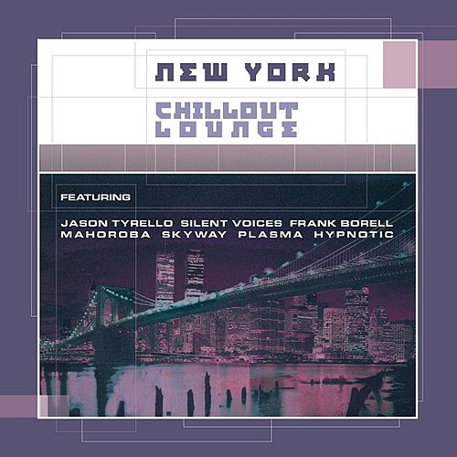 New York Chillout Lounge by Various Artists