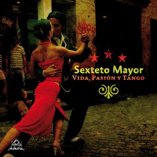 Play & Download Vida, Pasión Y Tango by Sexteto Mayor | Napster