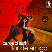 Play & Download Flor de Amigo by Carlos DiSarli | Napster