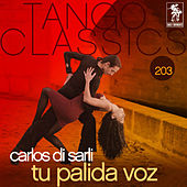 Play & Download Tu Palida Voz by Carlos DiSarli | Napster
