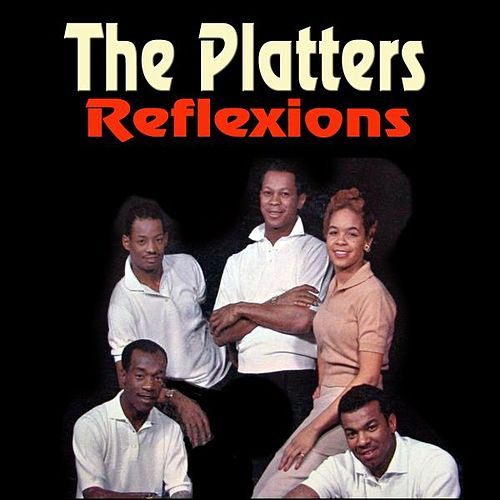 Play & Download Reflexions by The Platters | Napster