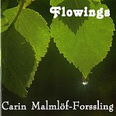 Malmlof-Forssling, Carin: Flowings by Various Artists