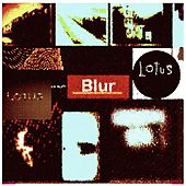 Play & Download Blur by LOTUS | Napster