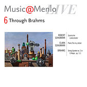 Play & Download Music@Menlo 2011 Through Brahms Disc VI: Schumann - C. Schumann - Brahms: String Quintet by Various Artists | Napster