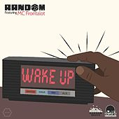 Play & Download Wake Up! (feat. MC Frontalot) - Single by Random AKA Mega Ran | Napster