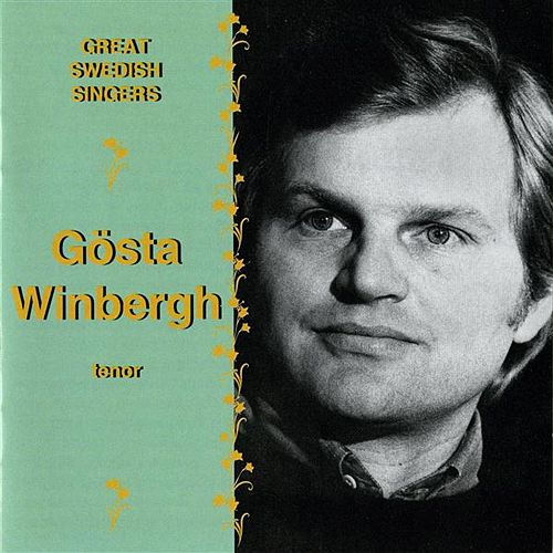 Great Swedish Singers: Gosta Winbergh (1971-1987) by Gosta Winbergh