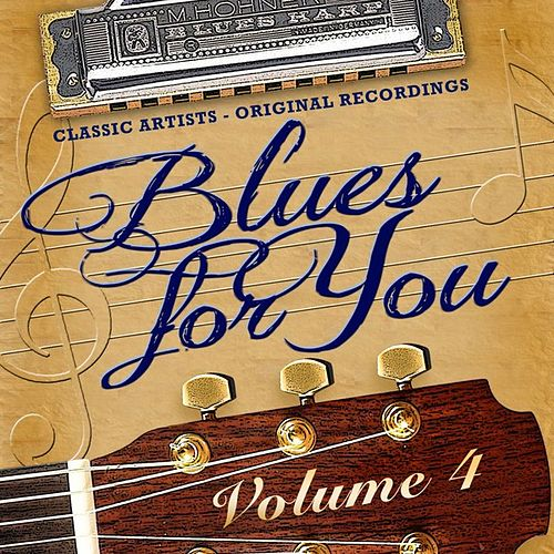 Play & Download Blues for You, Volume Four by Various Artists | Napster