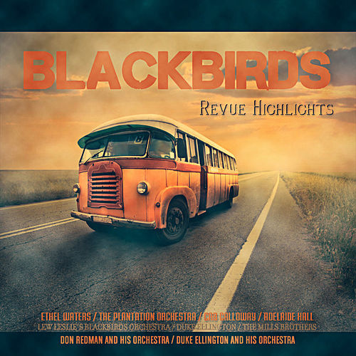 Play & Download 'Blackbirds' Revue Highlights (Remastered) by Various Artists | Napster
