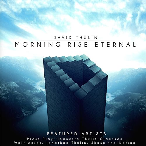 Play & Download Morning Rise Eternal by David Thulin | Napster