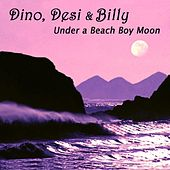 Under a Beach Boy Moon - Single by Dino, Desi & Billy