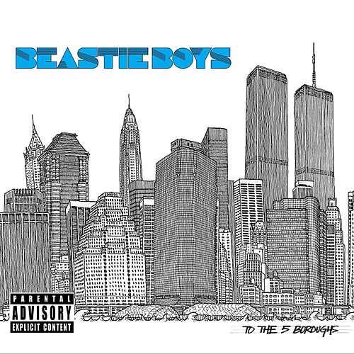 To The 5 Boroughs by Beastie Boys