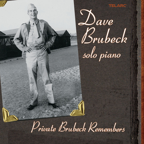 Private Brubeck Remembers. by Dave Brubeck