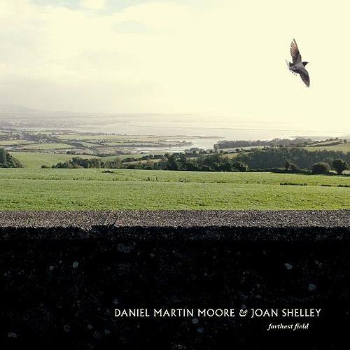 Play & Download Farthest Field by Daniel Martin Moore | Napster