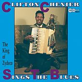 Play & Download Sings The Blues by Clifton Chenier | Napster