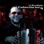Cabecita Loca by El Prodigio