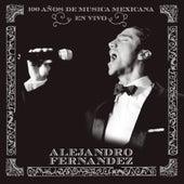 En Vivo: 100 Anos De Musica Mexicana by Alejandro Fernández
