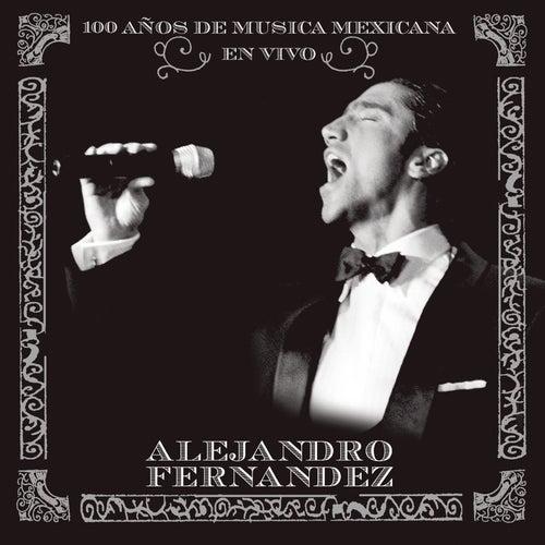 Play & Download En Vivo: 100 Anos De Musica Mexicana by Alejandro Fernández | Napster