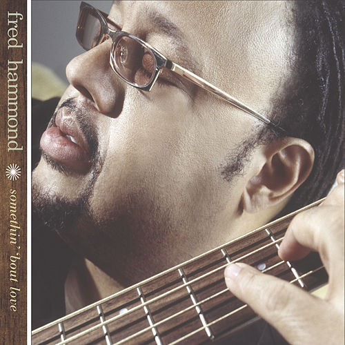 Play & Download Something About Love by Fred Hammond | Napster
