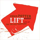 Lift: Live At The Village Vanguard by Chris Potter