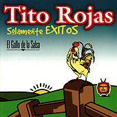 Play & Download Solamente Exitos by Tito Rojas | Napster