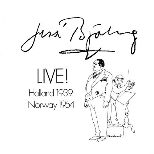 Play & Download Jussi Bjorling Live! (1939, 1954) by Jussi Bjorling | Napster