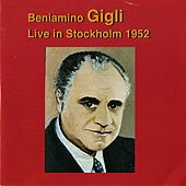 Play & Download Beniamino Gigli: Live in Stockholm (1952) by Beniamino Gigli | Napster