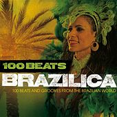 Play & Download 100 Beats: Brazilica by Various Artists | Napster